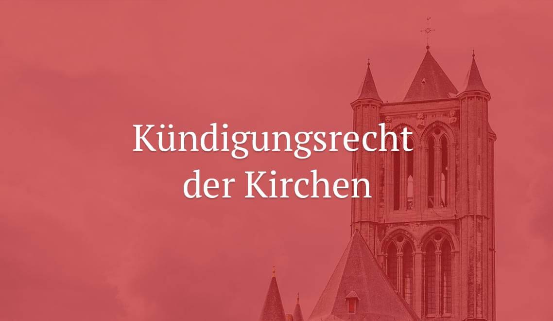 EuGH beschränkt das Kündigungsrecht der Kirchen