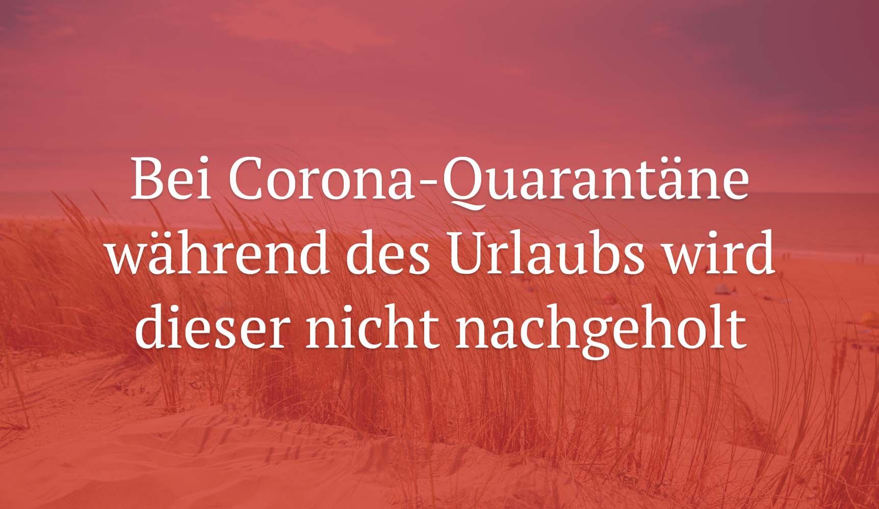 Arbeitsgericht Bonn: Bei Corona-Quarantäne während des Urlaubs wird dieser nicht nachgeholt