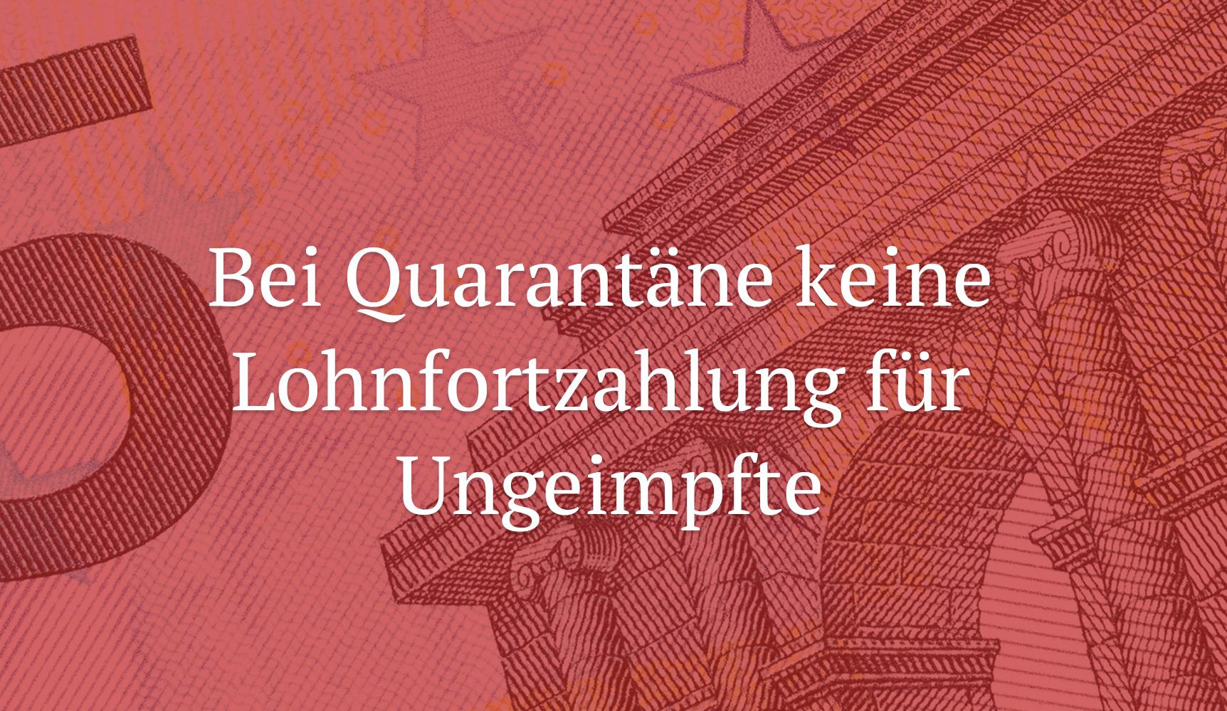 Bei Quarantäne keine Lohnfortzahlung für Ungeimpfte